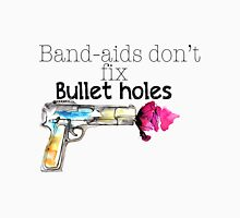 Band-aids don't fix bullet holes.  Unisex T-Shirt