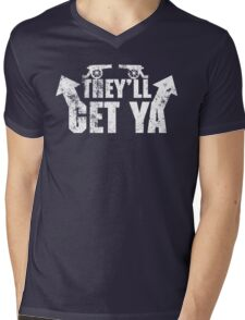 Watch Out for the Guns, They'll Get Ya Mens V-Neck T-Shirt