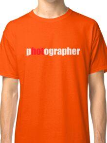 One HOT Photographer Classic T-Shirt