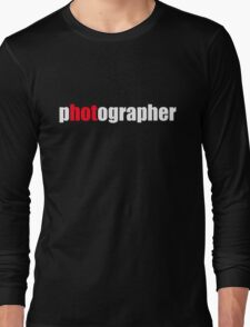 One HOT Photographer Long Sleeve T-Shirt