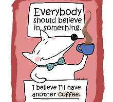 Coffee ... I believe I will have another / Dog doodle by eyecreate