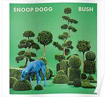 Bush - Snoop Dogg Poster
