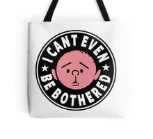 Karl Pilkington - I Cant Even Be Bothered Tote Bag