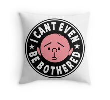 Karl Pilkington - I Cant Even Be Bothered Throw Pillow