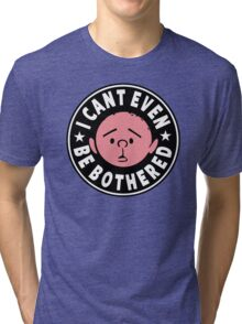Karl Pilkington - I Cant Even Be Bothered Tri-blend T-Shirt