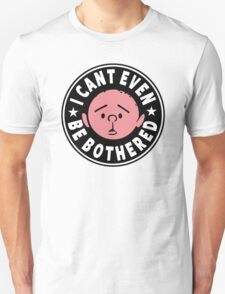 Karl Pilkington - I Cant Even Be Bothered T-Shirt