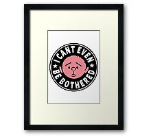 Karl Pilkington - I Cant Even Be Bothered Framed Print