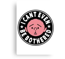 Karl Pilkington - I Cant Even Be Bothered Canvas Print