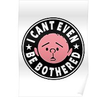 Karl Pilkington - I Cant Even Be Bothered Poster