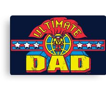 Ultimate Dad Superhero Father's Day Man Canvas Print