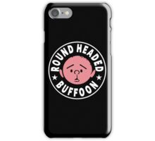 Karl Pilkington - Round Headed Buffoon iPhone Case/Skin