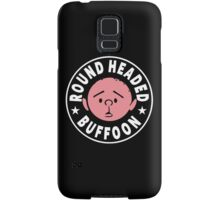 Karl Pilkington - Round Headed Buffoon Samsung Galaxy Case/Skin