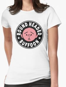 Karl Pilkington - Round Headed Buffoon Womens Fitted T-Shirt