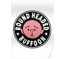 Karl Pilkington - Round Headed Buffoon Poster