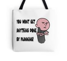 Karl Pilkington - You Wont Get Anything Done By Planning Tote Bag