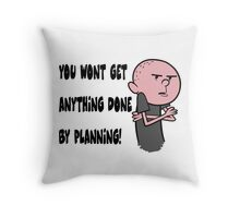 Karl Pilkington - You Wont Get Anything Done By Planning Throw Pillow