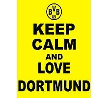 KEEP CALM AND LOVE DORTMUND Photographic Print