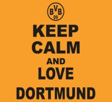 KEEP CALM AND LOVE DORTMUND by mccdesign