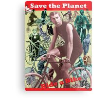 Save the Planet, Ride a Bike! Metal Print