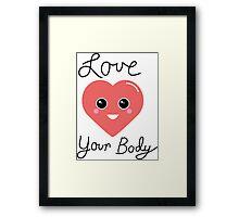 Love Your Body Kawaii Heart Framed Print