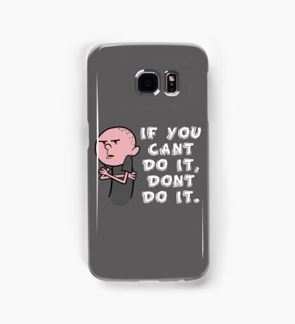 Karl Pilkington - If You Cant Do It Dont Do It Samsung Galaxy Case/Skin