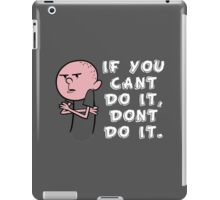 Karl Pilkington - If You Cant Do It Dont Do It iPad Case/Skin