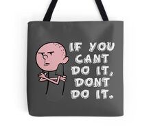 Karl Pilkington - If You Cant Do It Dont Do It Tote Bag