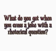 What do you get when you cross a joke with a rhetorical question? by digerati