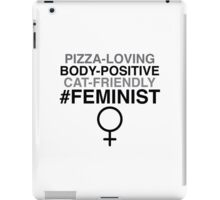 Pizza-Loving, Body-Positive, Cat-Friendly Feminist iPad Case/Skin