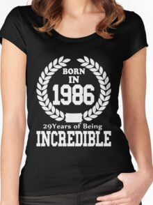 Born In 1986 29 Years Of Being Incredible Women's Fitted Scoop T-Shirt