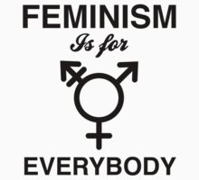 Feminism Is For Everybody by feministshirts