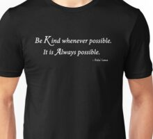 Be Kind Whenever...Dalai Lama Unisex T-Shirt