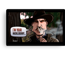 I'm Your Huckleberry (Tombstone) Canvas Print