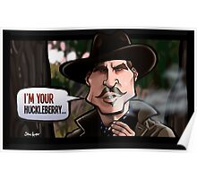 I'm Your Huckleberry (Tombstone) Poster