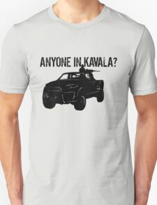 ANYONE IN KAVALA - Arma 3 T-Shirt