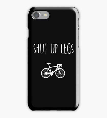 Shut up legs iPhone Case/Skin