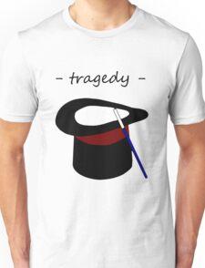 Tragician Unisex T-Shirt