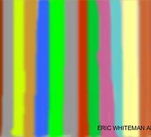(MIX IT UP FOR ONCE) ERIC  WHITEMAN  by ericwhiteman