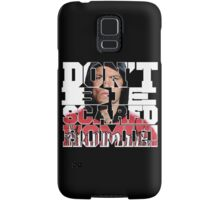 Don't Be Scared Homie! Samsung Galaxy Case/Skin