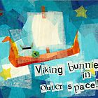 Viking Bunnies in Outer Space by Jill Connor