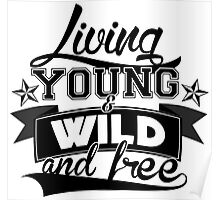 Living Young & Wild and Free Poster