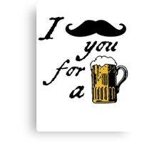 I moustache you for a beer Canvas Print