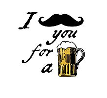 I moustache you for a beer Photographic Print