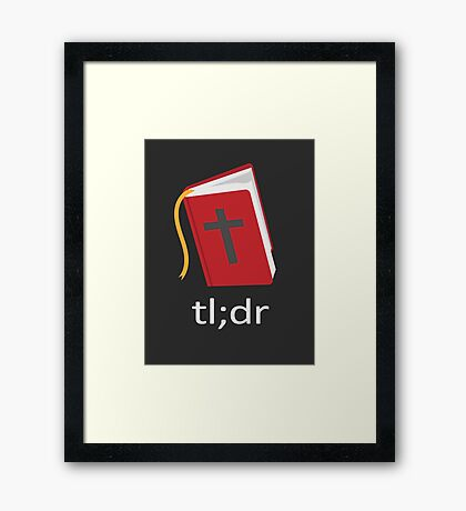 The Bible tl;dr (too long; didn't read) Framed Print
