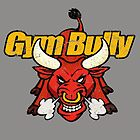 gay gym bully t shirt by toddalan