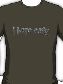 I bore easy T-Shirt