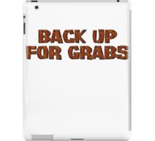 Back up for grabs iPad Case/Skin
