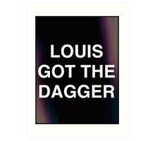 LOUIS GOT THE DAGGER Art Print