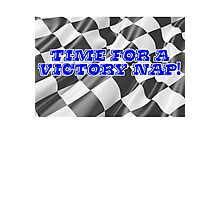 Time for a victory nap! Photographic Print