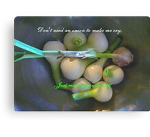 Don't Need an Onion Canvas Print